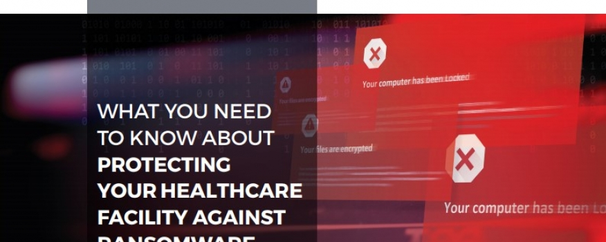 Whitepaper: Stopping Ransomware in Healthcare Facilities